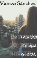La mente de una suicida, El amor de un hombre. by vanesa-sanchez