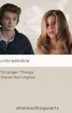 Unbreakable ~ Steve Harrington (1) by shanksofhogwarts