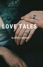 LOVE TALES  by danfatima