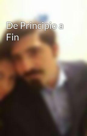 De Principio a Fin by JavierCordova197