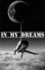 In My Dreams by Undefineddd_