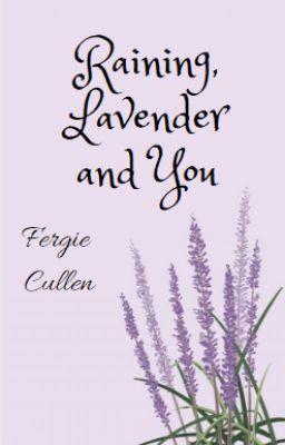 Đọc truyện [421][Oneshot] Raining, Lavender and You