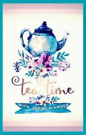 Tea Time with Scene-D-Amour by Scene-d-amour
