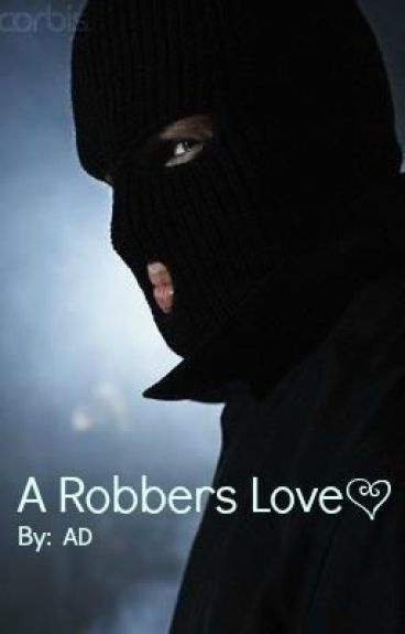 A Robbers Love