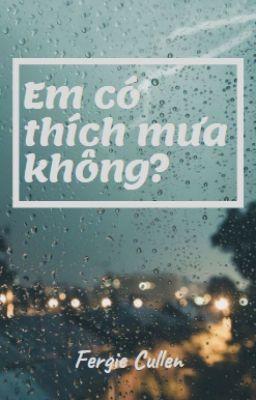 Đọc truyện [619] Em có thích mưa không?