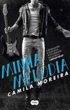 Minha Melodia ( Completo)  by CristianeDantas230