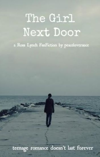 The Girl Next Door // Ross Lynch