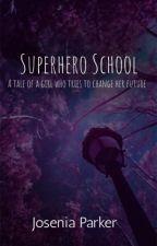 Superhero School by JoseniaParker267