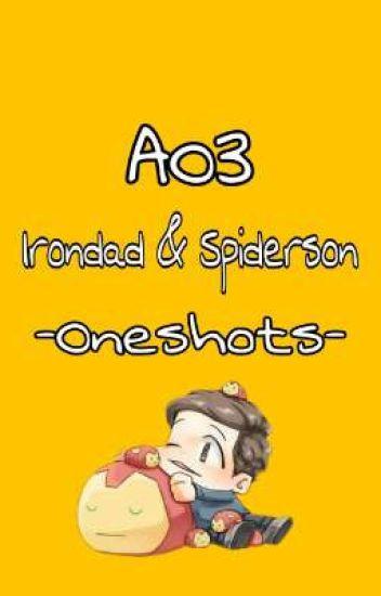 AO3] Irondad & Spiderson Oneshots - Bad Bitch - Wattpad