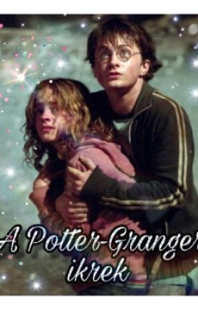 A Potter-Granger ikrek  by A_fanfic_girl