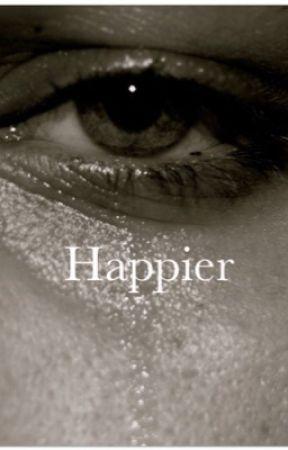Happier  by FloralDolans