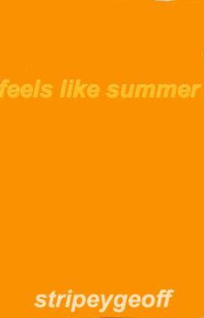 feels like summer by stripeygeoff