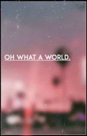 oh, what a world {poems & misc} by lostboyslife