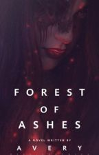 Forest of Ashes by -pastelaliens