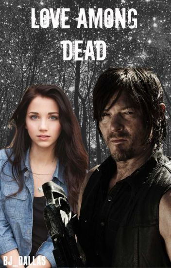 Love Among Dead (Daryl Dixon).