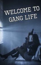 Welcome to Gang Life by Fishbish101