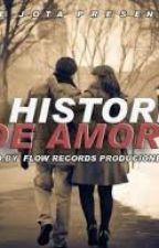 MI HISTORIA DE AMOR. by ValentineBoss