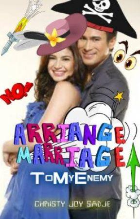 Arriaged Marriage to my ENEMY?? by batikulon