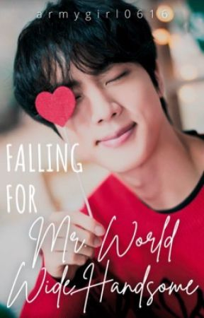 Falling for Mr. Worldwide Handsome (On Hold) by armygirl0616