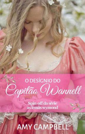 O Desígnio do Capitão Wannell by AutoraAmyCampbell