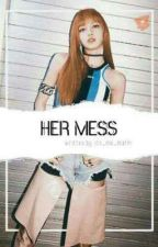 Her Mess [On-going]  by its_me_mafm