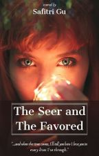 The Seer and The Favored by SafitriGu