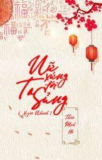 [QT✿BHTT✿Mau Xuyên] 《Nữ xứng, ta tới sủng》- Thiên Mịch Hà by miango24