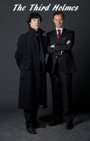 The Third Holmes - A Sherlock Fanfic