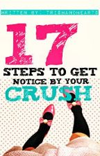 17 Steps To Get Notice By Your Crush (with Tips and Warnings) by trishandhearts