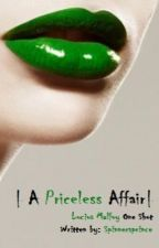   A Priceless Affair   A Lucius Malfoy One-Shot by SpinnersPrince