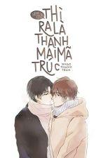 [Kaiyuan] Sếp Ơi! Thì Ra Là Thanh Mai Trúc Mã by tranny1234