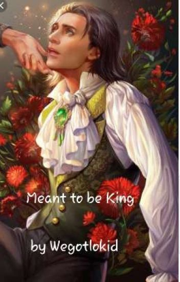 Meant to be King [Loki x reader] - Loki's Bitches - Wattpad