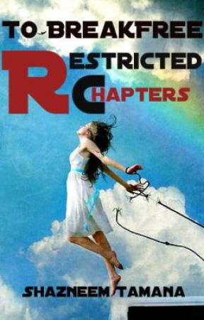 To Break-Free Restricted Chapters by ShazneemTamana