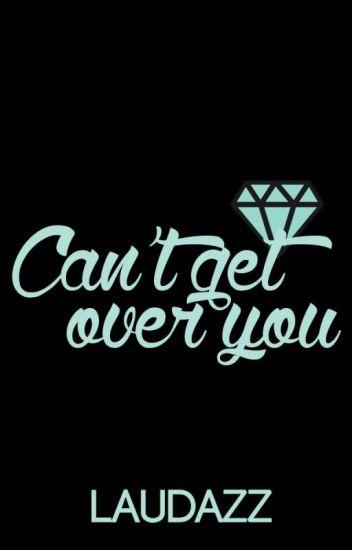 Can't get over you [No puedo olvidarte]