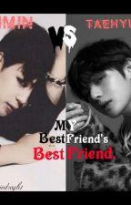My Best Friend's Best Friend.//. Taehmin X Y/n by Angiedreyh1