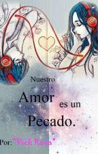Nuestro amor es un pecado. by chcolate99