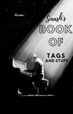 sMAsH's bOoK oF tAgS AnD sTuFf by SMASHER_DUDE357