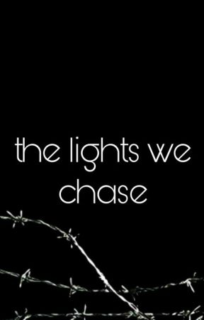 The Lights We Chase by soggyfromtheemo