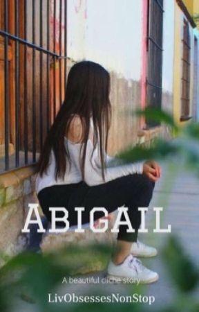 Abigail by LivObsessesNonStop