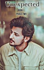 UNEXPECTED 1 : PHASE TWO  || A DARSHAN RAVAL FANFICTION|| by Nehaa_d
