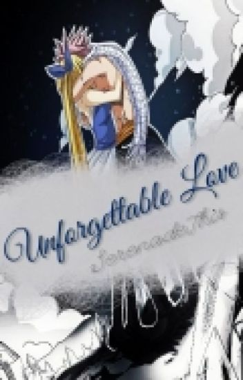 Unforgettable Love • NaLu •
