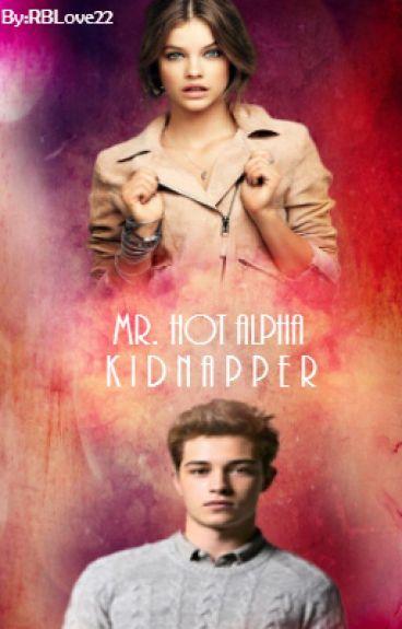 Mr. Hot Alpha Kidnapper (On Hold)