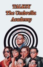 talksy The Umbrella Academy by ania13malfoy