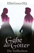 Gabe Der Götter - Die Verfluchten by EllieGrace763