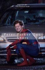 •Peter Parker One Shots• by The_Bookish_Nerd