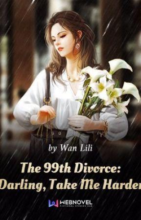 The 99th Divorce  by littlehellishgirl