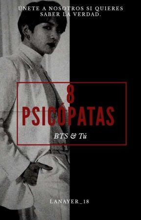 8 Psicópatas (BTS & Tú) by LaNayer_18