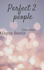 Perfect 2 people by Alaynas-tells-