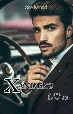 XANDER'S L♡ve by sherlymrld