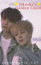 Jikook's Golden Child (Jikook FF) by JeonKookie_127